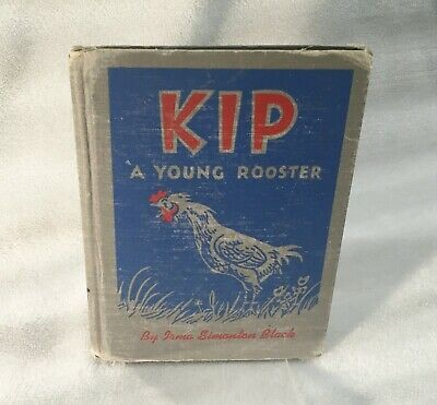 Vintage Children's Book / Kip A Young Rooster / Irma Simonton Black / Hc 1939