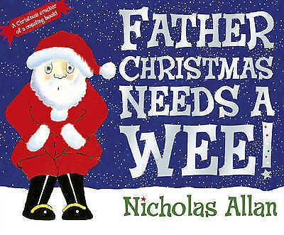 Preschool Bedtime Christmas Story Book: - FATHER CHRISTMAS NEEDS A WEE - NEW