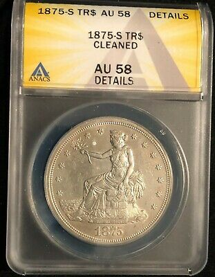 1875-S TR$ Trade Dollar ANACS AU58 Detail (Cleaned)