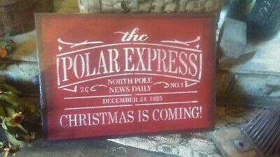 Primitive Sign Seasonal Wooden Sign ~ The Polar Express ~ Christmas ~ Awesome