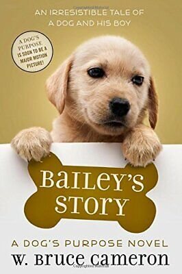 NEW - Bailey's Story: A Dog's Purpose Puppy Tale (A Dog's Purpose Puppy Tales)