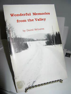 Poems-Memories from the Valley by Dave McLaren - SC Temiskaming Ontario SC 50Pgs