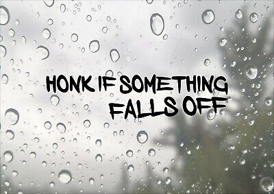 AM/_ HONK IF PARTS FALL OFF FUNNY STICKER LOWERED OLD RAT ROD CAR WINDOW CHEERFUL