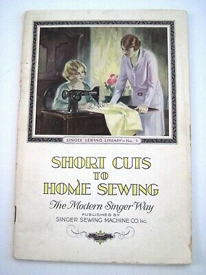 "1930 Booklet ""Short Cuts to Home Sewing"" by ""Singer Sewing Machine Co.""   *"