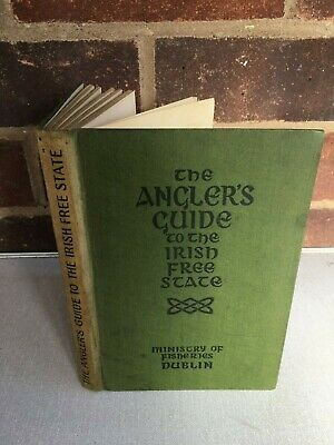 The Anglers Guide to The Irish Free State 1924 by Ministry of Fisheries Dublin