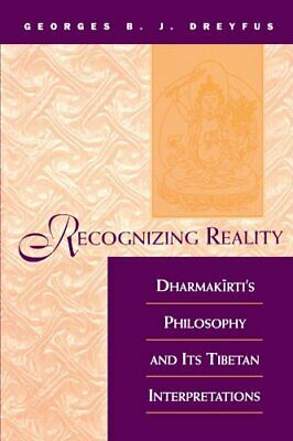 Recognizing Reality: Dharmakirti& # 39; Se Philosophy y Its Tibetano