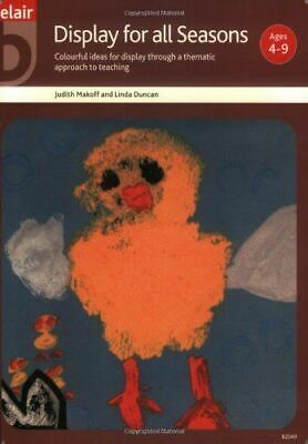 Display for All Seasons: A Thematic Approach to Infant Teaching, Makoff, Judith,