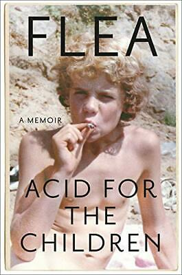 Acid for the Children A Memoir Hardcover by Flea Rock Band Biographies Book
