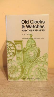 "1971 ""OLD CLOCKS & WATCHES & MAKERS"" by BRITTEN - REP ED - ILLUS - HOROLOGICAL"