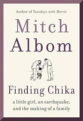 Finding Chika: A Little Girl, an Earthquake, and the Making of a Family - HardC