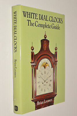 Brian Loomes WHITE DIAL CLOCKS - THE COMPLETE GUIDE hb dj 1981