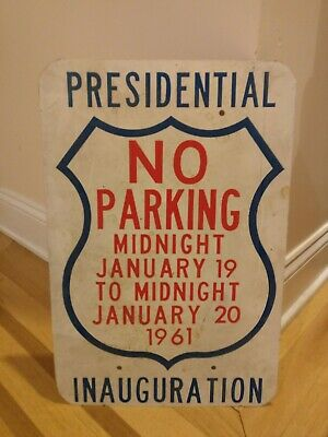 "Vintage 1961 President John F. Kennedy Inauguration official ""NO PARKING"" Sign."