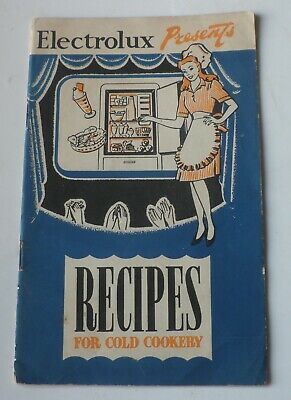 """""""ELECTROLUX PRESENTS RECIPES FOR COLD COOKERY"""" c.1947"""