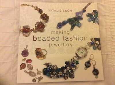 MAKING BEADED FASHION JEWELLERY PAPERBACK by NATALIE LEON