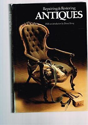 Repairing and Restoring Antiques, Young, Dennis., Very Good, Hardcover
