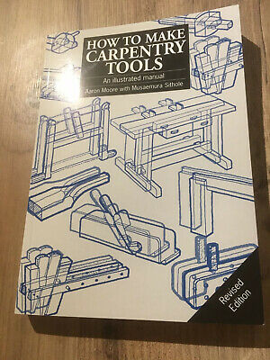How to Make Carpentry Tools: An illustrated manual by Musaemura Sithole,...