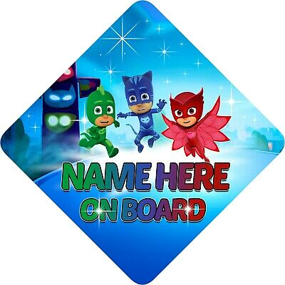 Personalised Baby/Child On Board Car Sign PJ's masks for boy or girl