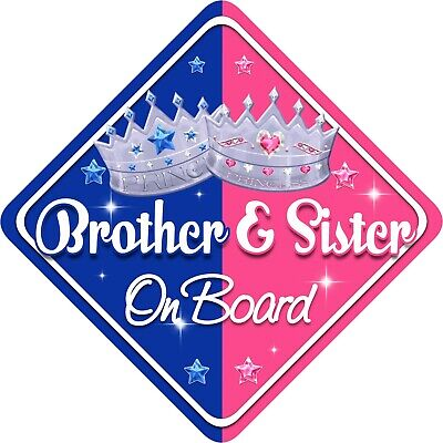 Non Personalised Child/Baby On Board Car Sign~Brother & Sister Prince & Princess