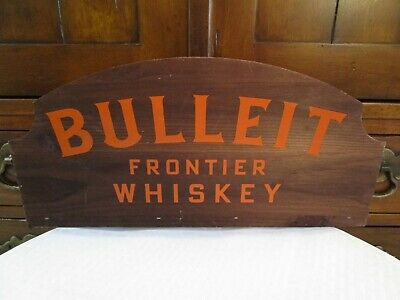 """Vintage Bulleit Frontier Whiskey Sign Wooden Plaque 18"""" x 9"""""""