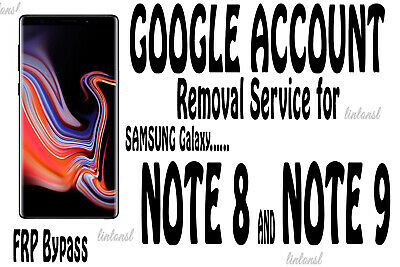 Google Account FRP Removal Bypass Service For Samsung Note 8 Note 9 N960 N950