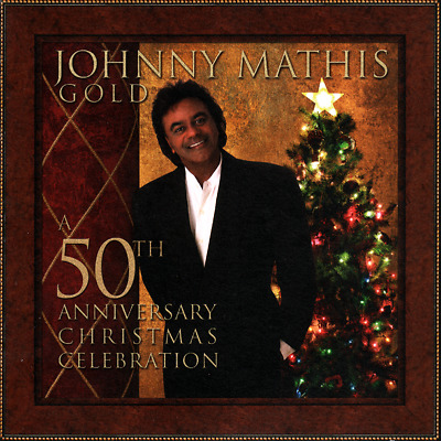 Johnny Mathis • Gold • A 50th Anniversary Christmas Celebration CD 2006