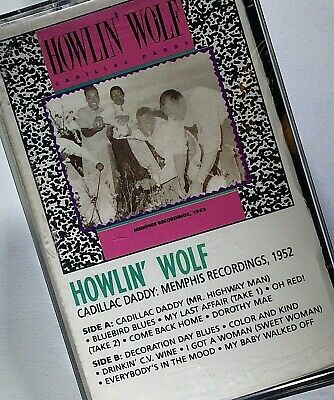 HOWLIN WOLF Cadillac Daddy Memphis Recordings 1952, Cassette SEALED