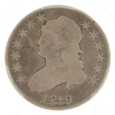 1819 Capped Bust 25C PCGS Certified G06 B-4 Small 9