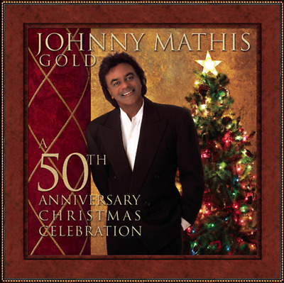 Johnny Mathis • Gold • A 50th Anniversary Christmas Celebration CD 2006•• NEW ••