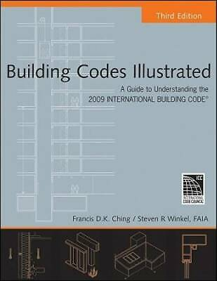 Building Codes Illustrated: A Guide to Understanding the 2009 International Buil