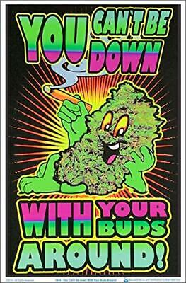You Can't Be Down with Your Buds Around Laminated Blacklight Poster 23.5 x 35.5