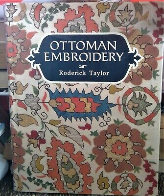 Ottoman Embroidery by Roderick Taylor Hardcover with dust jacket