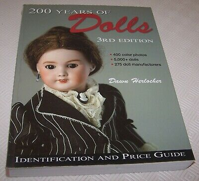 200 Years Of Dolls - 3Rd Edition - Identification & Price Guide