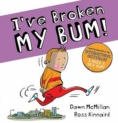 I've Broken My Bum! - I Need A New Paperback Book By Dawn Mcmillan