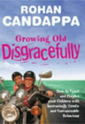 Growing Old Disgracefully: How to upset and perplex your children with increasin