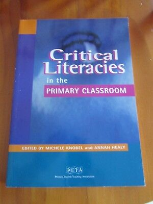 Critical Literacies edited by M Knobel and A Healy - A PETA Publication