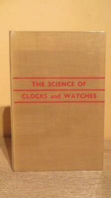 """1948 """"THE SCIENCE OF CLOCKS & WATCHES"""" by RAWLINGS- ILLUS - HOROLOGY - SCARCE"""