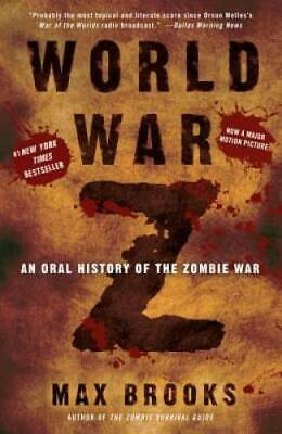 World War Z: An Oral History of the Zombie War - Paperback By Brooks, Max - GOOD