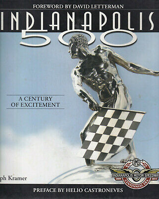 THE INDIANAPOLIS 500: A Century of Excitement by Ralph Kramer (2010 Hardcover)(K