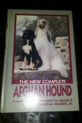 The New Complete Afghan Hound - Miller & Gilbert - 4th edition/first print-1988