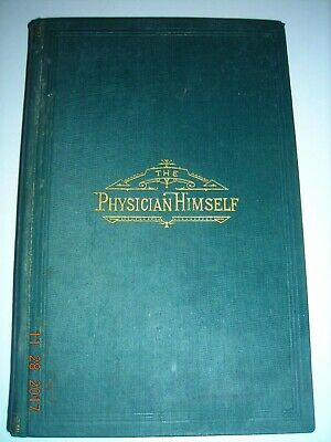 The Physician Himself And What He Should Add To His Scientific Achievements 1883
