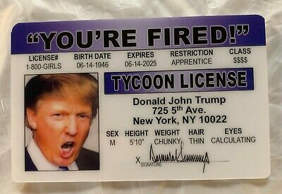 Donald Trump You're Fired Tycoon License President novelty Drivers ID MAGA