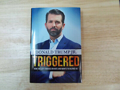 TRIGGERED by Donald Trump Jr., SIGNED  hardcover first edition