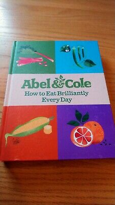 How to Eat Brilliantly Every Day by Abel & Cole Limited (Hardback, 2017)