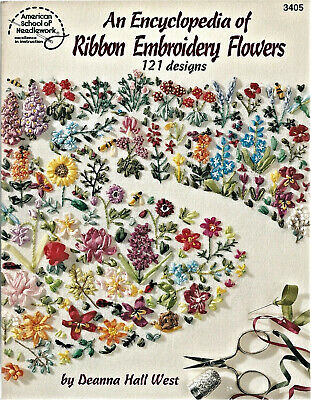 An Encyclopedia of Ribbon Embroidery - 121 Flower Designs by Deanna West