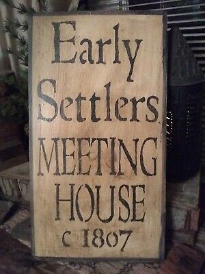 Primitive Sign ~ Early Settlers Meeting House c 1807 ~  Wooden Sign ~ Awesome ~