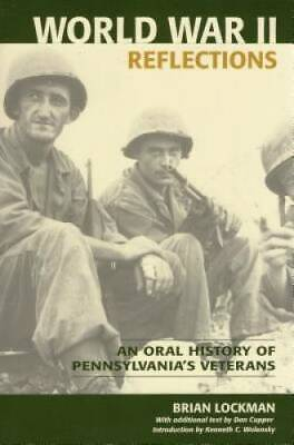 World War II Reflections: An Oral History of Pennsylvania's Veterans - VERY GOOD