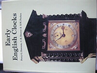 Early English Clocks by Percy G Dawson, C B Drover HB DJ 1994 Antique Collectors