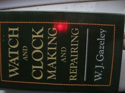 BOOK Watch and clock making and repairing	W J Gazeley	1994