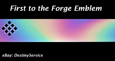 Destiny 2 Emblem: First to the Forge