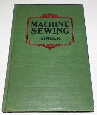 Vtg MACHINE SEWING SINGER 1930 Illustrated Book Old hc Treadle Electric Canadian